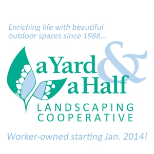A Yard & A Half Landscaping Cooperative, Inc.